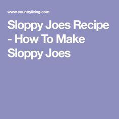 Sloppy Joes Recipe - How To Make Sloppy Joes