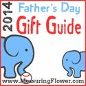 It's here! The 2014 Father's Day Gift Guide! #MeasuringFlower