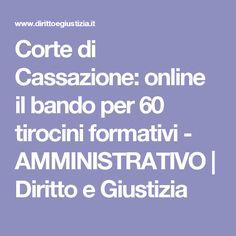 Corte di Cassazione: online il bando per 60 tirocini formativi - AMMINISTRATIVO | Diritto e Giustizia