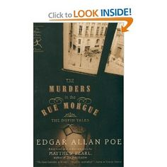 "The Murders in the Rue Morgue: The Dupin Tales (Modern Library Classics)  n October, we discussed three spooky works by Edgar Allan Poe. His story, ""The Murders in the Rue Morgue,"" which has become a template for mystery writers, contributed to Poe's being named ""Father of the Detective Story."" We also read ""The Black Cat"" and ""The Raven."""