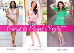 Coast to Coast Street Style - Johnnalynn of StushiGal Style, Alina of Style by Alina and Jessica of Dressed by Jess.