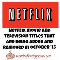 Mending the Piggy Bank | Netflix Movie and Television Titles That Are Being Added and Removed in October 2015