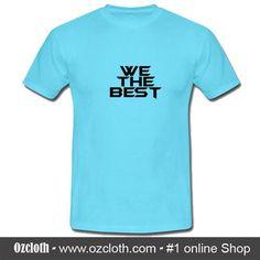 WE THE BEST T-Shirt