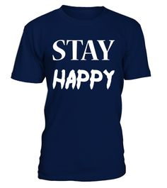 """# STAY HAPPY T-shirt .  Special Offer, not available in shops      Comes in a variety of styles and colours      Buy yours now before it is too late!      Secured payment via Visa / Mastercard / Amex / PayPal      How to place an order            Choose the model from the drop-down menu      Click on """"Buy it now""""      Choose the size and the quantity      Add your delivery address and bank details      And that's it!      Tags: Being happy never goes out of style. I enjoy being happy every…"""