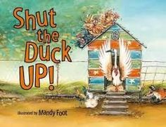 Shut the duck up - by Mandy Foot