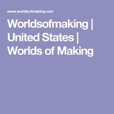Worldsofmaking   United States   Worlds of Making
