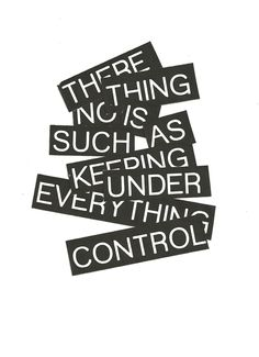 I gotta remember that and remember who really is in control