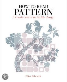 How To Read Pattern : A Crash Course In Textile Design by Clive Edwards