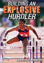 Building an Explosive Hurdler - with Lawrence Johnson, Clemson University Director of Track & Field and Cross Country; 2x ACC Women's Coach of the Year
