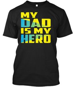 My Dad Is My Hero Black T-Shirt Front