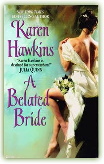 A Belated Bride, the second book in the Julia books.