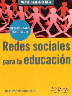 Manual imprescindible de redes sociales para la educación / Juan José de Haro