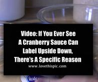 Video: If You Ever See A Cranberry Sauce Can Label Upside Down, There's A Specific Reason