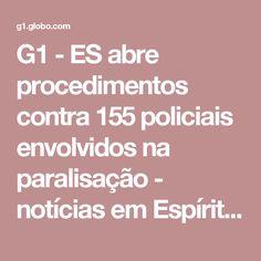 G1 - ES abre procedimentos contra 155 policiais envolvidos na paralisação - notícias em Espírito Santo