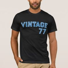 Vintage 77 T-Shirt - birthday gifts party celebration custom gift ideas diy