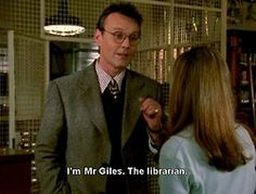 Giles, librarian extraordinaire, from Buffy the Vampire Slayer