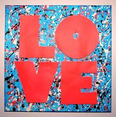 """This """"Pop Message Painting"""" takes inspiration from the artists Robert Indiana & Jackson Pollack combined!"""
