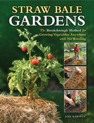 Straw Bale Gardens: The Breakthrough Method for Growing Vegetables Anywhere, Earlier and with No Weeding!  Learn more at Straw Bale Gardens