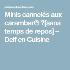 Minis cannelés aux carambar® 🍵[sans  temps de repos] – Delf en Cuisine
