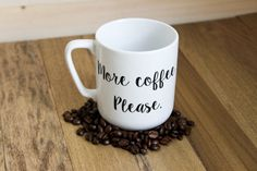 When there are no words in the morning this mug says it all: More coffee, please.  -More about this mug – Holds about 8oz It is Porcelain, made in