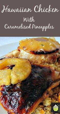 Hawaiian Chicken - A great dinner idea with wonderful caramelised pineapples on…