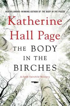 Fresh Meat: The Body in the Birches by Katherine Hall Page by John Jacobson