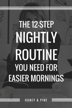 If you struggle to find your get up and go in the mornings what you're missing is a nightly routine that works for you. This 12-step nightly routine is exactly what you need to help you go to bed with peace of mind and wake up stress-free and a plan.