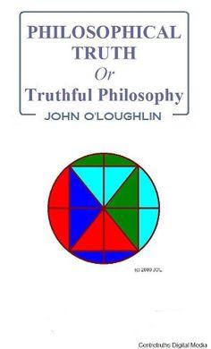 Philosophical Truth: or Truthful Philosophy - Kindle edition by John O'Loughlin. Politics & Social Sciences Kindle eBooks @ Amazon.com.