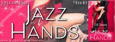 EskieMama & Dragon Lady Reads: Release Blitz: Jazz Hands by E.M. Denning