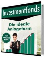 Investmentfonds - Die ideale Anlageform