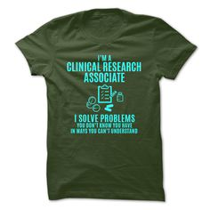 Clinical Research Associate - Solve Problems - TRUE DAT!!!