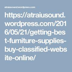 https://atraiusound.wordpress.com/2016/05/21/getting-best-furniture-supplies-buy-classified-website-online/