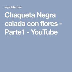 Chaqueta Negra calada con flores - Parte1 - YouTube