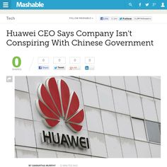 http://mashable.com/2013/05/09/huawei-ceo-chinese-government/ ... | #Indiegogo #fundraising http://igg.me/at/tn5/