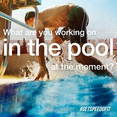 What are you working on in the pool at the moment? #GetSpeedoFit