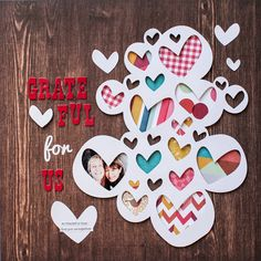 Grateful For Us (American Crafts) - Scrapbook.com - Back die cut hearts with different patterned papers for a whimsical design.