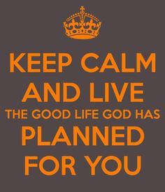 "Trip Lee-The Good Life ""Keep calm and live the good life God has planned for you!"""