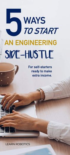 5 ways to start an engineering side hustle for self-starters ready to make extra income online.
