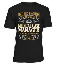 Medical Case Manager - Skilled Enough To Become #MedicalCaseManager