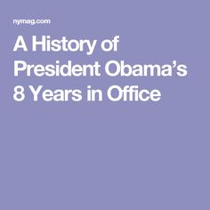 A History of President Obama's 8 Years in Office