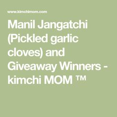 Manil Jangatchi (Pickled garlic cloves) and Giveaway Winners - kimchi MOM ™