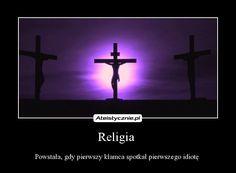 Demotywatory, cytaty, filmy związane z religią, ukazujące brak logiki i racjonalizmu u osób wyznających jakiegokolwiek nadprzyrodzonego stwórce