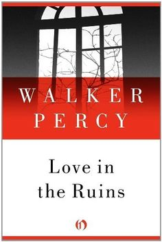 Love in the Ruins: The Adventures of a Bad Catholic at a Time Near the End of the World by Walker Percy, http://www.amazon.com/dp/B004TLVNI4/ref=cm_sw_r_pi_dp_02kusb1J5R4M5
