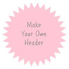 Make Your Own Blog Header Using Pic Monkey