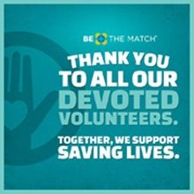 Join the thousands of Be The Match volunteers who give their time and talent so patients everywhere have hope for a cure. We can't do it without you! Find a volunteer opportunity today: