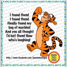 I haven't lost my marbles Tigger And Pooh, Cute Winnie The Pooh, Winnie The Pooh Quotes, Pooh Bear, Eeyore, Cute Quotes, Funny Quotes, Qoutes, St Just
