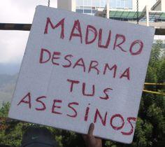 Maduro desarma a tus asesinos. Consignas