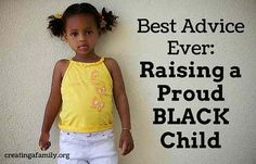 How to raise a proud emotionally health black child who can thrive in our world. Advice for transracial adoptive parents. Interracial adoption advice.