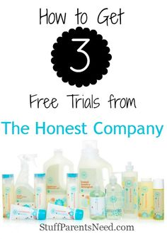 How to get 3 free trials from The Honest Company I Just Ordered a TON of Free Stuff (Free for You, Too!)