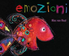 Happy by Mies Van Hout. In Happy, Mies shows all the emotions a young child encounters. I used this book with my clients, they love guessing the feelings of each fish, beautiful artwork :) Album Jeunesse, Atelier D Art, Book Week, Fish Art, Blog Design, Art Lessons, Childrens Books, Kid Books, Baby Books